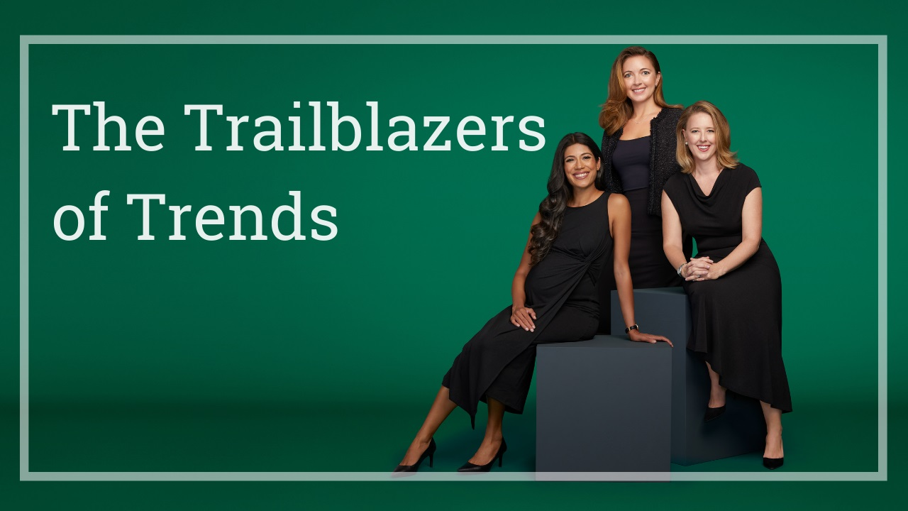 The Trailblazers of Trends